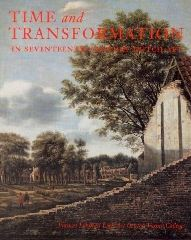 Kuretsky, Susan Donahue и др.: Time and Transformation in Seventeenth-Century Dutch Art